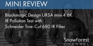 Blackmagic Design URSA mini 4.6K IR Pollution Test by Snowforest